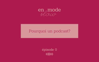"""En mode slow"" – Episode 0"