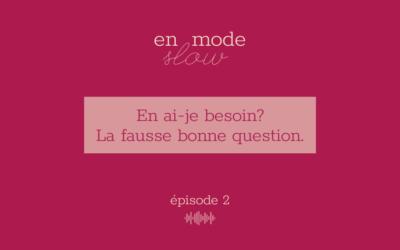 """En mode slow"" – Episode 2"